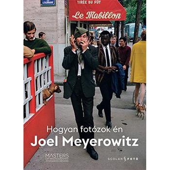 Könyvismertető: Joel Meyerowitz: Hogyan fotózok én
