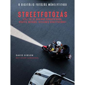 Könyvismertető: David Gibson: Streetfotózás